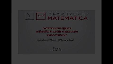 Thumbnail for entry Jessica Cucco - Comunicazione efficace e didattica in ambito matematico: quale relazione?