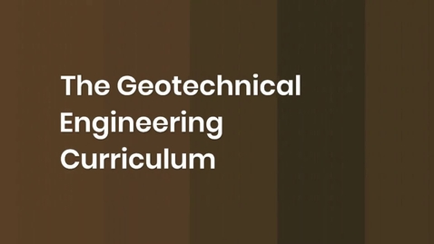 Thumbnail for entry Presentation of the Geotechnics Curriculum