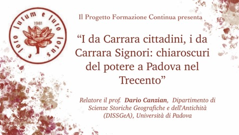 Thumbnail for entry I da Carrara cittadini, i da Carrara Signori