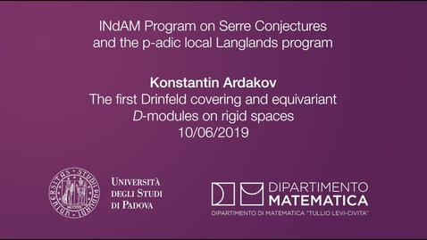 Thumbnail for entry 4.2 Konstantin Ardakov, The first Drinfeld covering and equivariant D-modules on rigid spaces, 10 June 2019, INdAM Program
