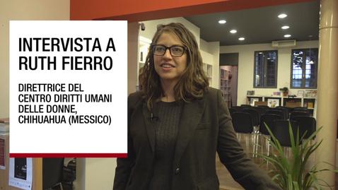 Thumbnail for entry Intervista a Ruth Fierro sui diritti umani delle donne in Messico, 13 marzo 2018