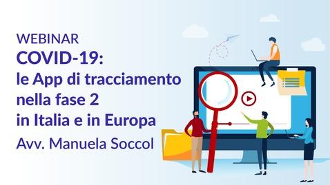 Thumbnail for entry COVID-19: le App di tracciamento nella fase due in Italia e in Europa - Avv. Manuela Soccol