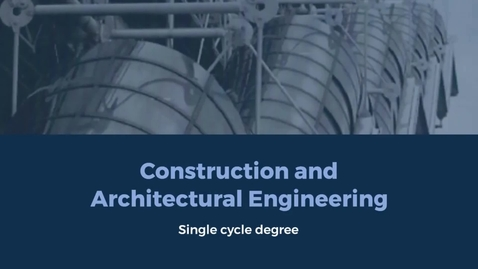 Thumbnail for entry Presentation of 5 years Single Cycle Degree in Building Engineering and Architecture
