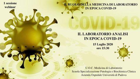 Thumbnail for entry IL LABORATORIO ANALISI IN EPOCA COVID-19 - 15 LUGLIO 2020 ORE 15:30/17:00