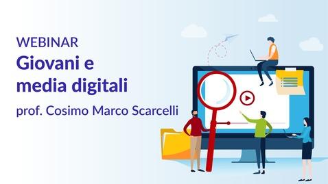 Thumbnail for entry Giovani e media digitali - prof. Cosimo Marco Scarcelli