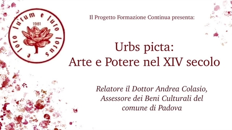 Thumbnail for entry Urbs Picta: arte e potere nel XIV secolo