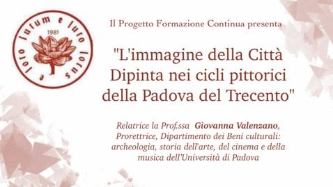 Thumbnail for entry L'immagine della Città Dipinta nei cicli pittorici della Padova del Trecento