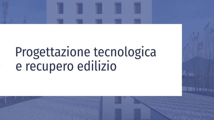 Presentazione del Curriculum Progettazione Tecnologica e Recupero Edilizio
