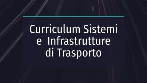 Thumbnail for entry Presentazione del Curriculum Sistemi e Infrastrutture di Trasporto