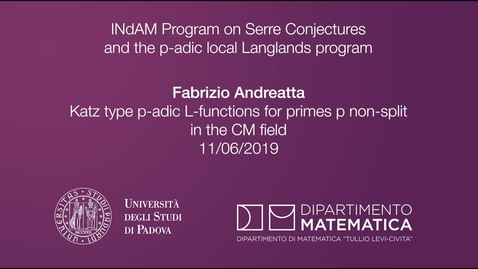 Thumbnail for entry 4.4 Fabrizio Andreatta, Katz type p-adic L-functions for primes p non-split in the CM field, 11 June 2019, INdAM Program