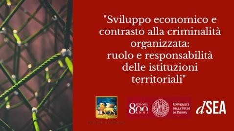 """Thumbnail for entry """"Sviluppo economico e contrasto alla criminalità organizzata: ruolo e responsabilità delle istituzioni territoriali"""""""