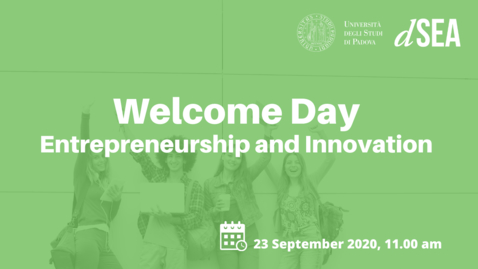 Thumbnail for entry Welcome Day A.Y. 2020/2021 - Entrepreneurship and Innovation