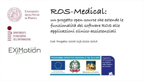 Thumbnail for entry ROS-Medical (3 min)