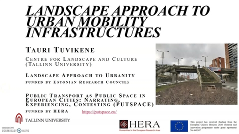 Thumbnail for entry S1 - #3 TUVIKENE - Landscape approach to urban mobility infrastructures