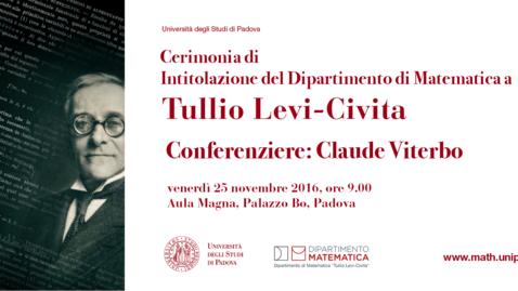 Thumbnail for entry Cerimonia di Intitolazione Dipartimento di Matematica - Conferenza di Claude Viterbo