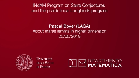 1.2 Pascal Boyer, About Iharas lemma in higher dimension (part 2), 20 May 2019, INdAM Program