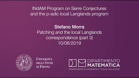 Thumbnail for entry 4.1 Stefano Morra, Patching and the local Langlands correspondence (part 3), 10 June 2019, INdAM Program