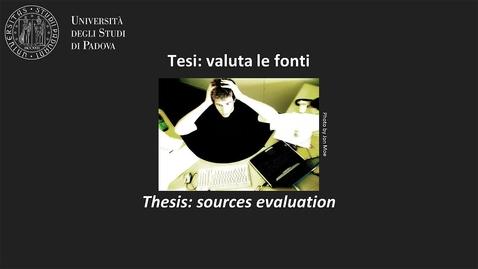 Thumbnail for entry Tesi: valuta le fonti