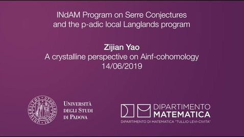 Thumbnail for entry 4.14 Zijian Yao, A crystalline perspective on Ainf-cohomology, 14 June 2019, INdAM Program