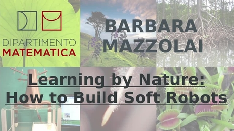 Thumbnail for entry Barbara Mazzolai: Learning by Nature: How To Build Soft Robots