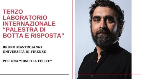 """Thumbnail for entry Bruno Mastroianni - Per una """"Disputa felice"""""""