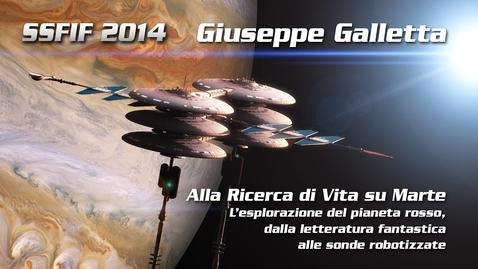 Thumbnail for entry Giuseppe Galletta - Alla Ricerca di Vita su Marte - convegno annuale  dello Star Trek Italian Club 2014,  Bellaria di Rimini.