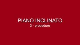 Thumbnail for entry 03 Piano Inclinato - Procedure