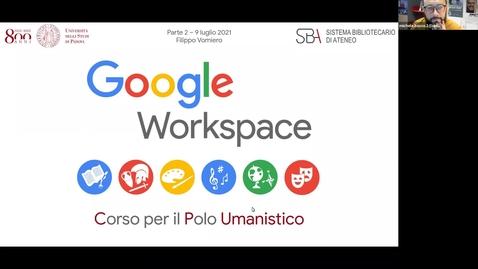 """Thumbnail for entry Seminario """"Google Workspace"""" seconda parte"""