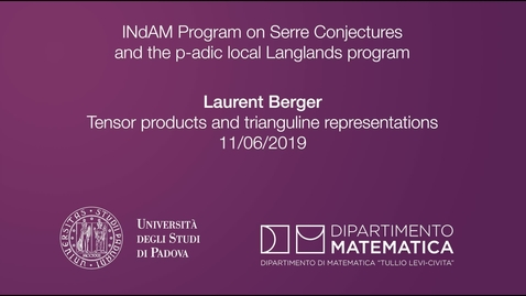 Thumbnail for entry 4.6 Laurent Berger, Tensor products and trianguline representations, 11 June 2019, INdAM Program