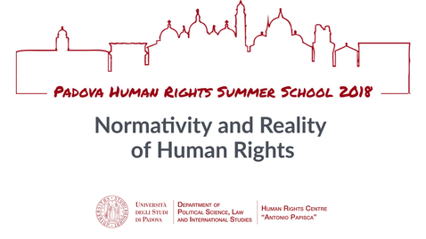 """Thumbnail for entry Padova Human Rights Summer School """"Normativity and Reality of Human Rights"""" July 8-14, 2018"""