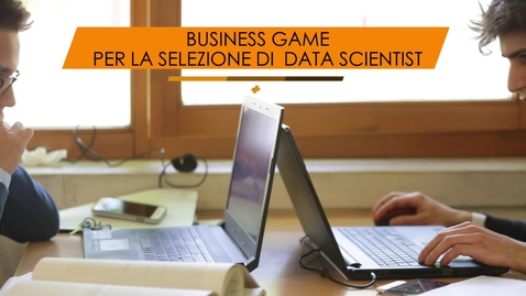 Thumbnail for entry BUSINESS GAME PER LA SELEZIONE DI DATA SCIENTIST
