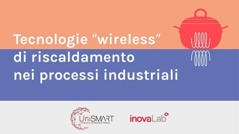 """Thumbnail for entry Tecnologie """"wireless"""" di riscaldamento dei processi industriali"""