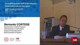 Thumbnail for entry La Codificazione nell'Ordinamento Internazionale ed Europeo - Bernardo Cortese