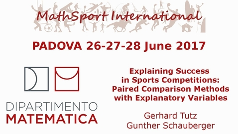 Thumbnail for entry MathSport International 2017: Explaining Success in Sports Competitions, G.Tutz und G. Schauberger