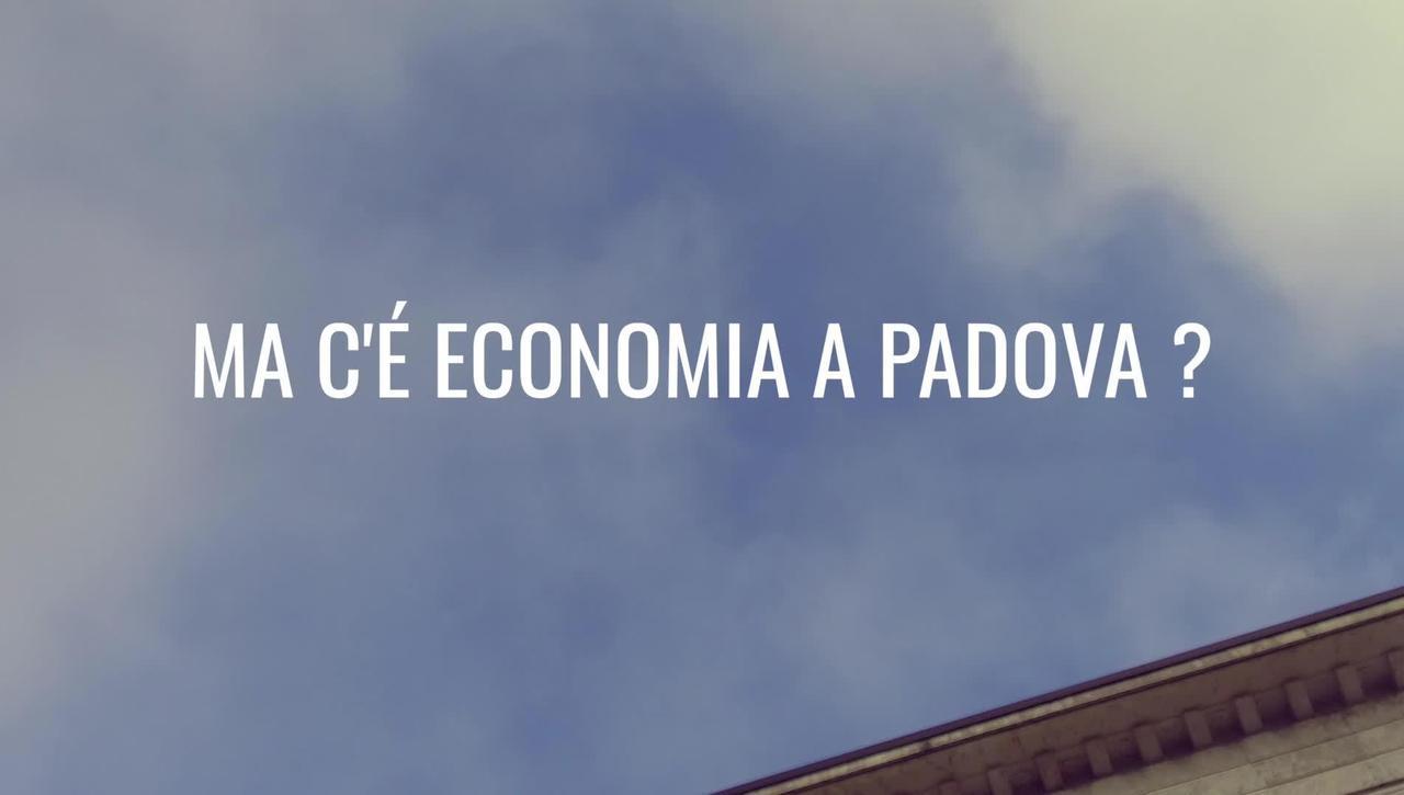 """""""Ma c'è Economia a Padova?"""""""