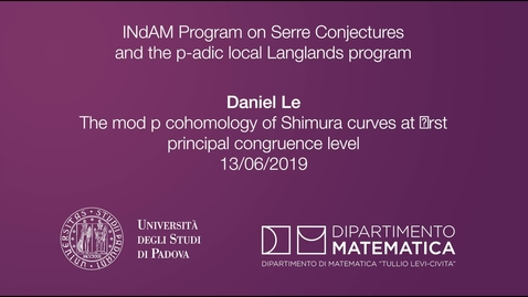 Thumbnail for entry 4.11 Daniel Le, The mod p cohomology of Shimura curves at first principal congruence level, 13 June 2019, INdAM Program