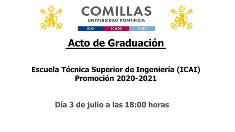Miniatura para la entrada Acto de Graduación -  Escuela Técnica Superior de Ingeniería (ICAI)  Promoción 2020-2021