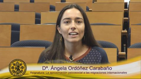 Miniatura para la entrada Dª. Ángela Ordóñez Carabaño. Asignatura: La aproximación psicosocial a las migraciones internacionales