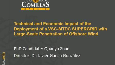Miniatura para la entrada Presentación de tesis doctoral al IIT Quanyu Zhao 25/09/2018: Technical and Economic Impact of the deployment of a VSC-MTDC SUPERGRID with Large-Scale Penetration of Offshore Wind