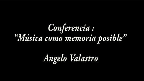 """Miniatura para la entrada """"Música como memoria posible"""" / Angelo Valastro"""