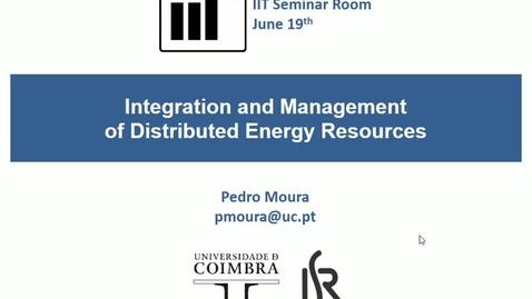Miniatura para la entrada Seminario divulgativo Pedro Moura 19/06/2019: Integration and management of distributed energy resources