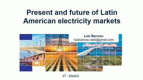 """Miniatura para la entrada Aula de Investigación Luiz Barroso 04/07/2018: """"Past, Present and Future of Latin American Electricity Markets"""""""