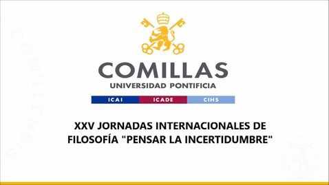 Miniatura para la entrada XXV JORNADAS INTERNACIONALES DE FILOSOFÍA  PENSAR LA INCERTIDUMBRE 2 Parte dia 13 Abril 2021