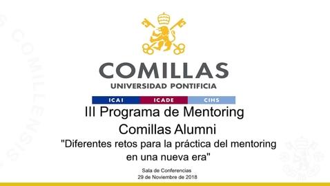 """Miniatura para la entrada III Programa de Mentoring Comillas Alumni. """"Diferentes retos para la práctica del Mentoring en una nueva era."""" 29/11/2018"""