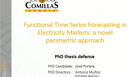 Miniatura para la entrada Presentación de tesis doctoral al IIT Jose Portela 20/04/2017 : Functional Time Series Forecasting in Electricity Markets: a Novel Parametric Approach
