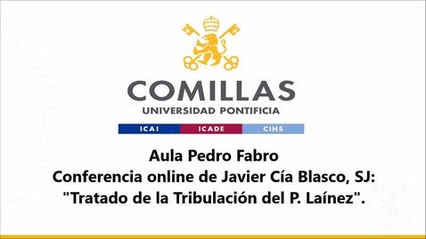 """Miniatura para la entrada Conferencia online de Javier Cía Blasco, SJ: """"Tratado de la Tribulación del P. Laínez"""". 01/10/2020"""