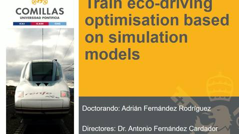 Miniatura para la entrada Presentación de tesis doctoral al IIT Adrián Fernandez 25/09/2018: Train eco-driving optimisation based on simulation models
