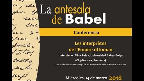 Miniatura para la entrada Antesala de Babel - Les interprètes de  l´Empire ottoman