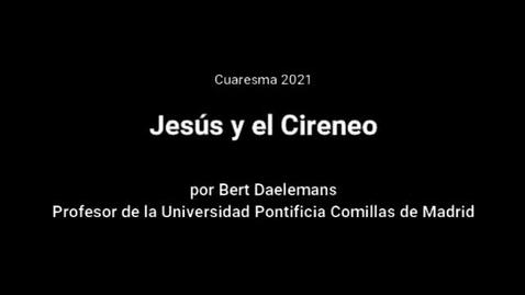 Miniatura para la entrada Bert Daelemans - Jesús y el Cireneo - Cuaresma.mp4
