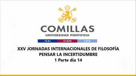 Miniatura para la entrada XXV JORNADAS INTERNACIONALES DE FILOSOFÍA  PENSAR LA INCERTIDUMBRE 1 Parte dia 14 Abril 2021